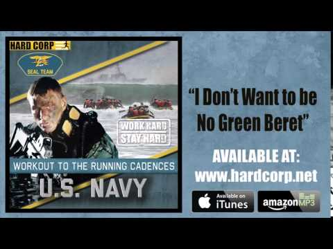 I Don't Want To Be No Green Beret (Navy SEALs)