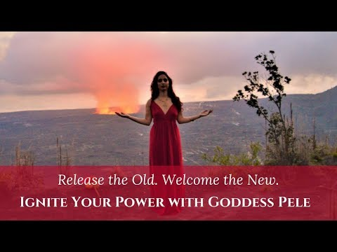 Ignite Your Divine Feminine Power with Goddess Pele