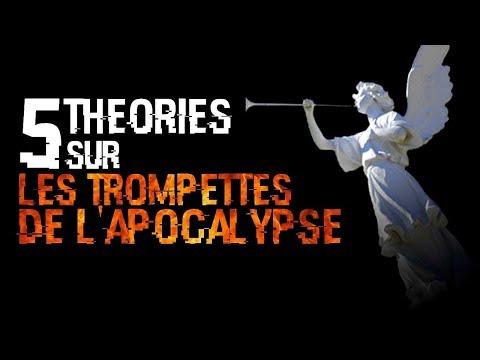 5 THEORIES SUR LES TROMPETTES DE L'APOCALYPSE (#52)