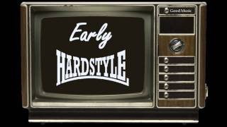 Early Hardstyle Special 2 - 3 hours