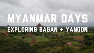 Myanmar Days : Exploring Bagan + Yangon [4K]
