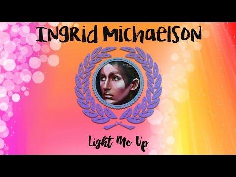 Ingrid Michaelson - Light Me Up   Lyrics