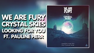 Trap WE ARE FURY &amp Crystal Skies - Looking For You (feat. Pauline Herr) [Lowly. Releas ...