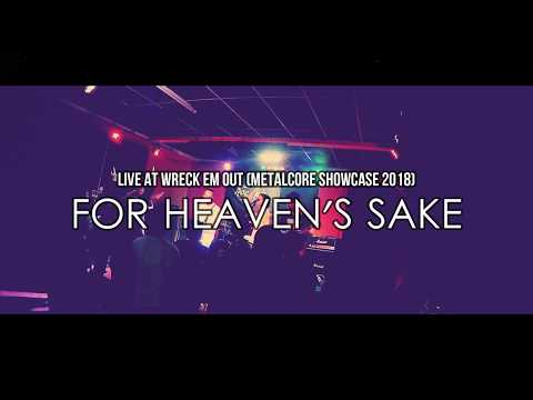 FOR HEAVEN'S SAKE - LIVE AT WRECK EM OUT (METALCORE SHOWCASE 2018) FULLSET mp3