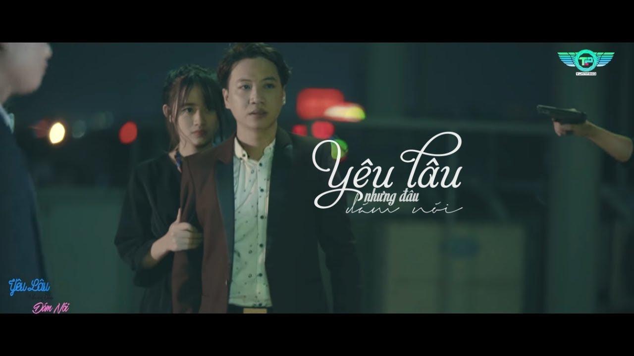 Phim ca nhạc Yêu Lâu Nhưng Đâu Dám Nói I Dương Minh Tuấn ft Soái Nhi,Thúy Láo - PC5