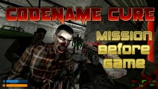 CODENAME CURE: Starting With The Mission Before Starting Game.