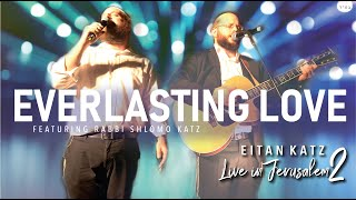 Rabbi Shlomo & Eitan Katz  -Everlasting Love -Live In Jerusalem 2- הרב שלמה ואיתן כ״ץ - ואהבת עולם