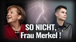 SO NICHT, Frau Merkel!