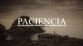 La paciencia - Hermosa Reflexión #2