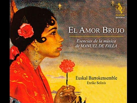 El Amor Brujo - Enrike Solinís & Euskal Barrokensemble (ALIA VOX)