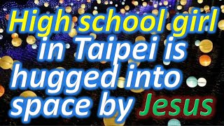 High School Girl Is Hugged Into Space By Jesus (4k)