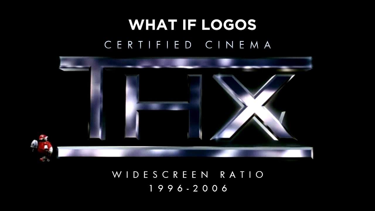 Download What If Logos:THX Tex Logo Certified Cinema Version (1996-2006)