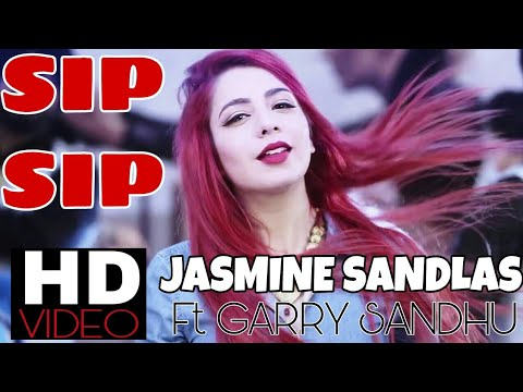 SIP SIP - Jasmine Sandlas Ft. Garry Sandhu   Latest Punjabi Song 2018   Intense Music  