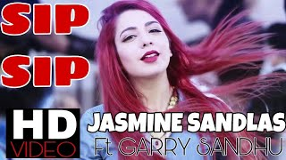 SIP SIP - Jasmine Sandlas Ft. Garry Sandhu | Latest Punjabi Song 2018 | Intense Music |