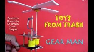Video GEAR MAN | SPANISH | Toy from trash! download MP3, 3GP, MP4, WEBM, AVI, FLV April 2018