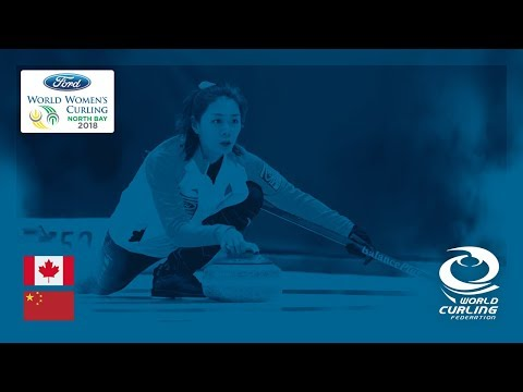 Canada v China - Round-robin - Ford World Women's Curling Championships 2018