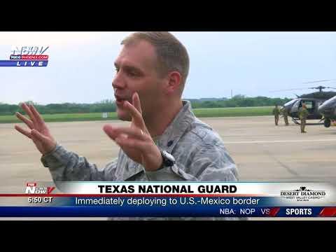 IMMEDIATE DEPLOYMENT: TX National Guard sends troops to U.S.-Mexico border (FNN)