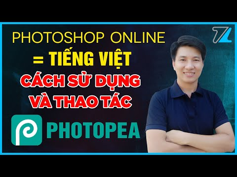 Photoshop Online Tiếng Việt - Photopea | Hướng dẫn sử dụng phần mềm