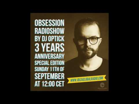 Dj Optick - Obsession - Ibiza Global Radio - Deep House Mix 2016 - Anniversary edition