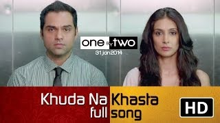 One By Two Film | Khuda Na Khasta | Official Song | Abhay Deol | Preeti Desai