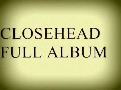 CLOSEHEAD   All the Best Songs  FULL ALBUM