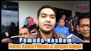 Pemuda NasDem Harus Kawal Pilkada dan Jangan Golput