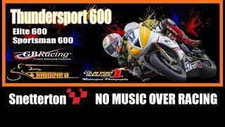 GB Racing 600 Sportsman Elite Snetterton Rd8 2018 NO MUSIC OVER RACE FOOTAGE