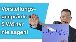 Vorstellungsgespräch: 5 gefährliche Wörter – nie sagen! // M. Wehrle