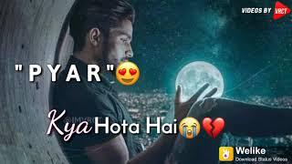 Pyaar ke afsane sune the logo se pyar kya hota hai sad song whatsapp status