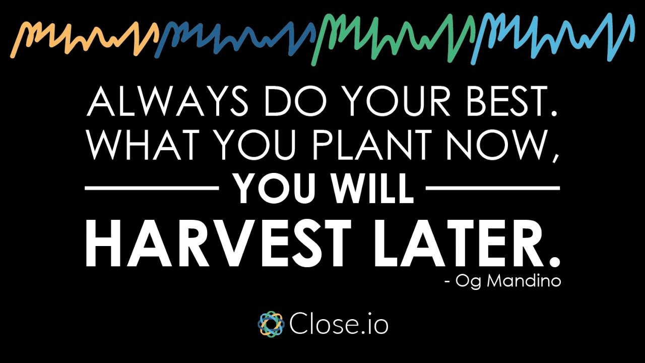 Sales Motivation Quote Always Do Your Best What You Plant Now