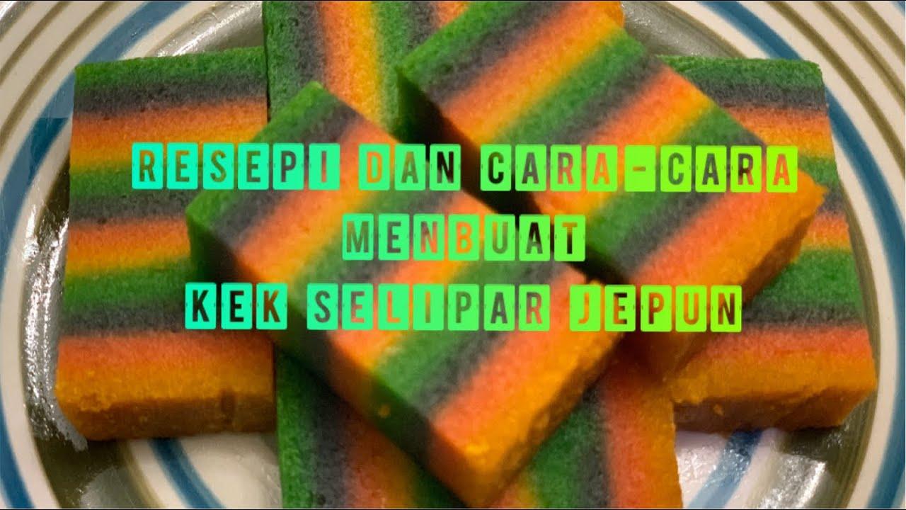 Kek Lapis Sarawak Kek Selipar Jepun Resepi Kek Sedap Resepi Kek Kukus Youtube