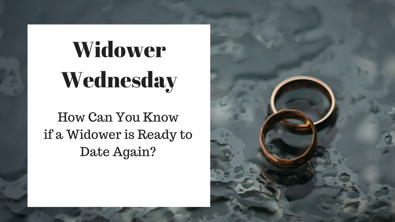 What to know when dating a widower