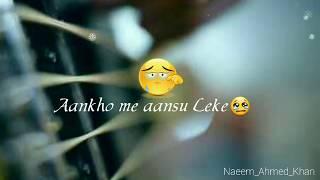 Aankho me aansu leke honto se muskuraye best WhatsApp status 30 seconds