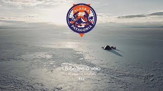 ALASKA PATAGONIE - Épisode 15 : La Bolivie