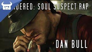MURDERED: SOUL SUSPECT RAP | Dan Bull
