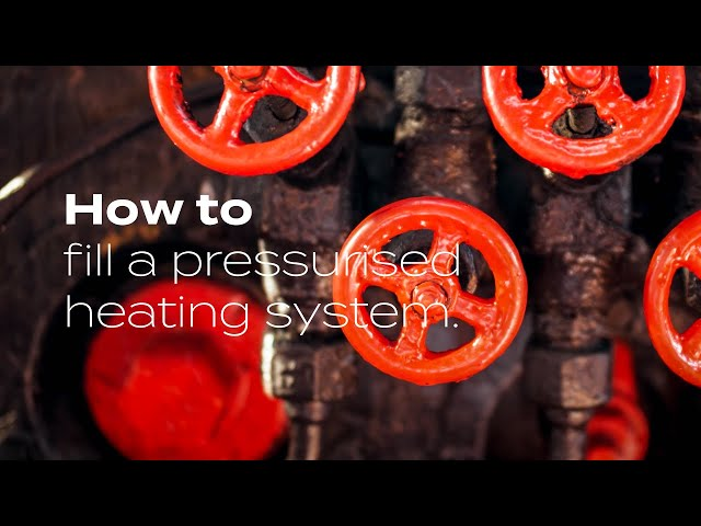 How To Fill A Pressurised Heating System