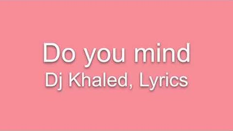 Download Dj Khaled Do You Mind Mp3 Free And Mp4