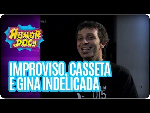 Humor.Docs: Improviso, Casseta & Planeta e Gina Indelicada | Episódio 1