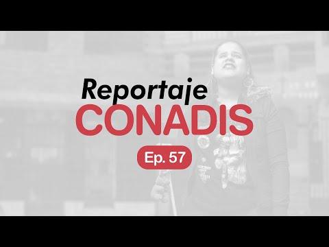 Reportaje Conadis | Ep. 57