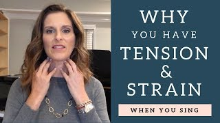 Why You Have Tension And Strain When You Sing