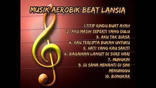 Download lagu Musik Aerobik Beat Lansia Koleksi lagu Indo Hits