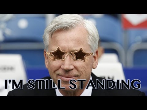 I'm Still Standing by Alan Pardew