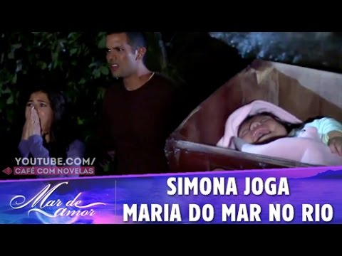 Mar de Amor - Simona joga Maria do Mar no rio