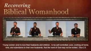 Recovering Biblical Womanhood - Paul Washer