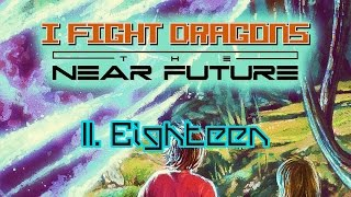 Watch I Fight Dragons Eighteen video