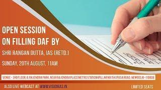 Open Session on Filling Daf by Rangan Dutta Sir IAS(Retd.)