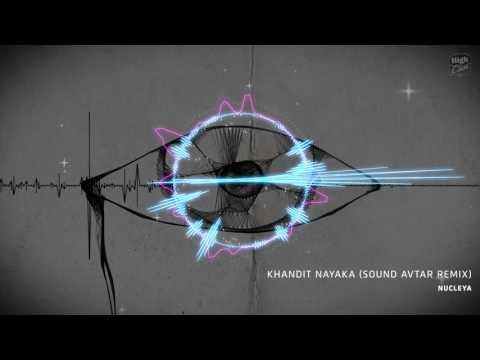Nucleya - Kandit Nayaka (Sound Avtar Remix) [FREEBIE]