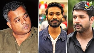 Dhanush and Jayam Ravi to work with Gautham Menon