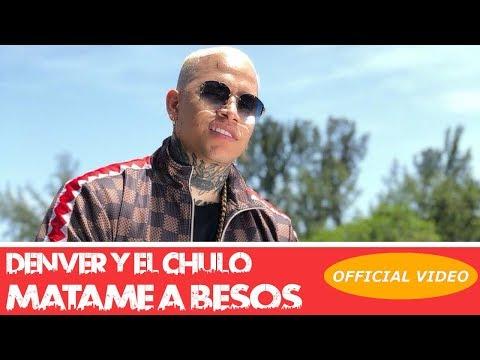 DENVER, EL CHULO - MATAME A BESOS - (OFFICIAL VIDEO) REGGAETON 2018 / CUBATON 2018