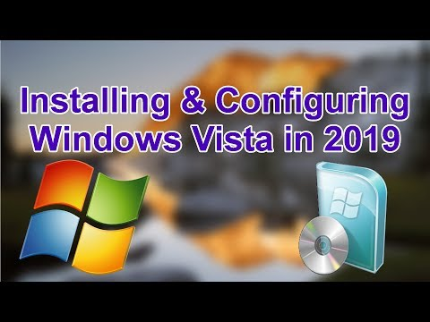 How To Make Windows Vista SAFE To Use In 2019/2020 - Install & Configuration Tutorial